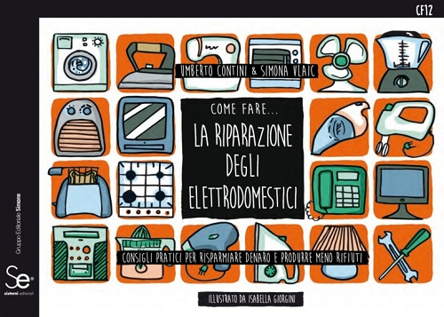 """""""Come Fare … La Riparazione degli elettrodomestici"""", per le classi che visiteranno il Museo A come Ambiente - MAcA di Torino durante la SERR 2017"""